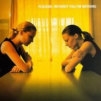 without_you_i_m_nothing_placebo__118991.jpg