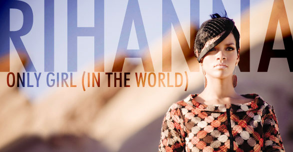 Escucha lo nuevo de Rihanna 'Only girl (In the World)