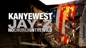 No Church in the Wild, el nuevo video protesta de Jay z y Kanye West