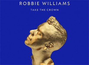 Robbie Williams no oculta ninguna intencin detrs de Take the Crown 