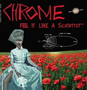 "Escucha lo nuevo de Chrome: ""Feel It Like A Scientist"""